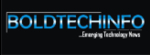Boldtechinfo>>Emerging Tech News